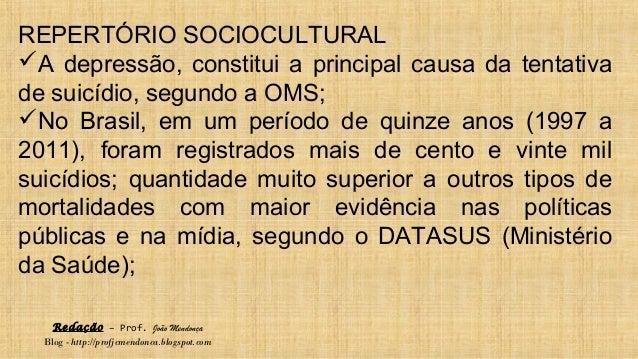Redação – Prof. João Mendonça Blog - http://profjcmendonca.blogspot.com REPERTÓRIO SOCIOCULTURAL A depressão, constitui a...