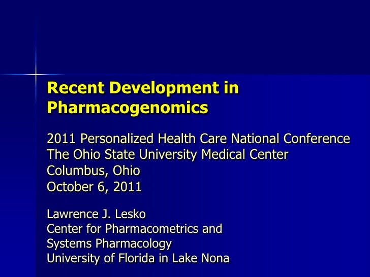 Recent Development in Pharmacogenomics<br />2011 Personalized Health Care National ConferenceThe Ohio State University Med...