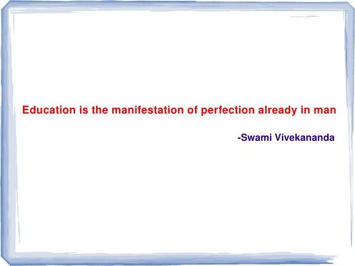 Educationisthemanifestationofperfectionalreadyinman                                          SwamiVivekananda   ...