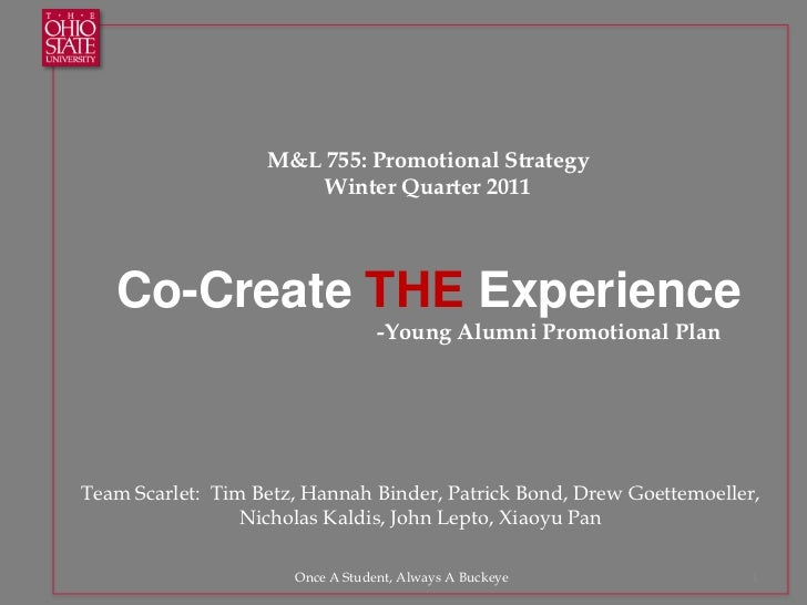 M&L 755: Promotional Strategy<br />Winter Quarter 2011<br />Co-Create THE Experience<br />                                ...