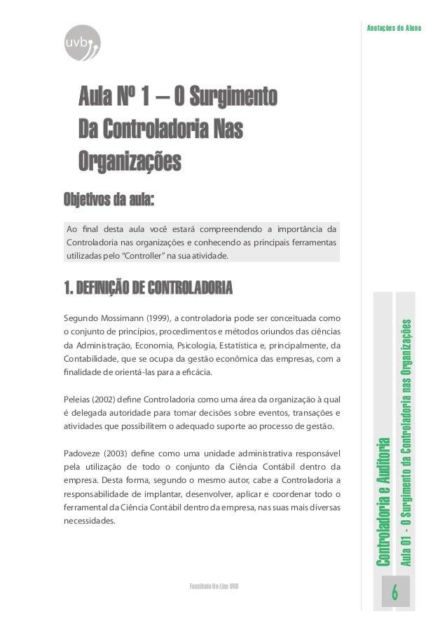 ControladoriaeAuditoria Aula01-OSurgimentodaControladorianasOrganizações Faculdade On-Line UVB Anotações do Aluno Aula Nº ...