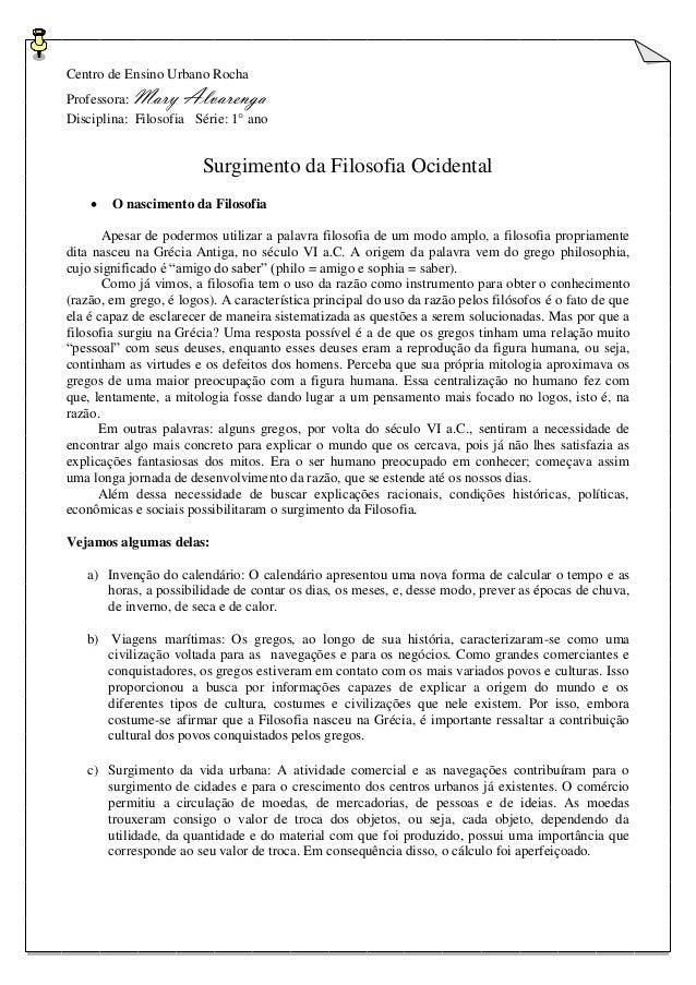 Centro de Ensino Urbano Rocha  Professora: Mary Alvarenga  Disciplina: Filosofia Série: 1° ano  Surgimento da Filosofia Oc...