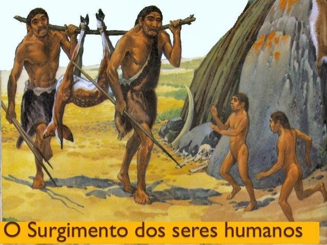 O Surgimento dos seres humanos