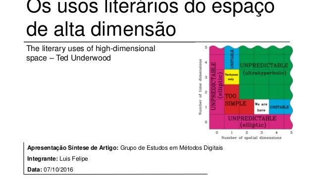 Os usos literários do espaço de alta dimensão The literary uses of high-dimensional space – Ted Underwood Apresentação Sín...
