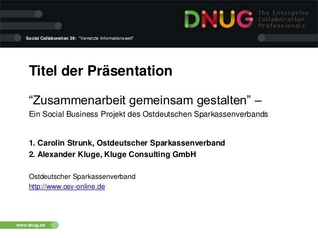 """Social Collaboration 39: """"Vernetzte Informationswelt""""  Titel der Präsentation """"Zusammenarbeit gemeinsam gestalten"""" – Ein S..."""