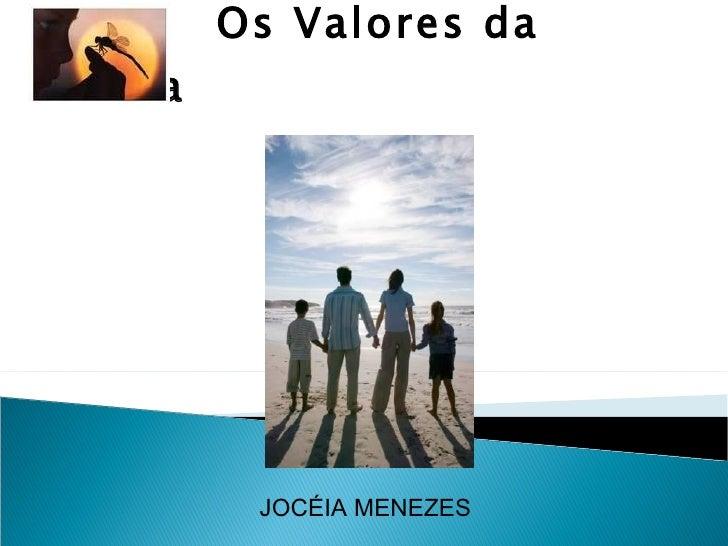 Os Valores da Vida JOCÉIA MENEZES