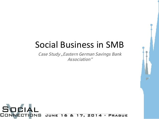 "Social	   Business	   in	   SMB	    	   Case Study ""Eastern German Savings Bank Association"""