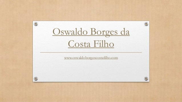 Oswaldo Borges da Costa Filho www.oswaldoborgescostafilho.com