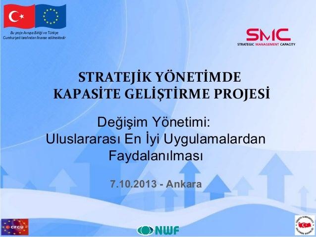 Bu proje Avrupa Birliği ve Türkiye Cumhuriyeti tarafından finanse edilmektedir  STRATEJİK YÖNETİMDE KAPASİTE GELİŞTİRME PR...
