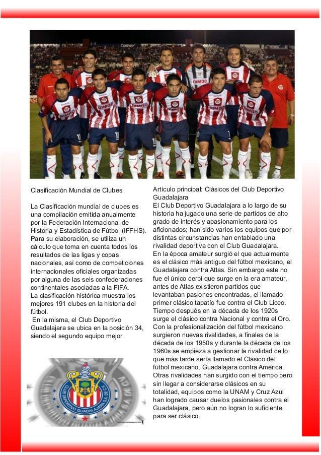 Artículo principal: Clásicos del Club Deportivo Guadalajara El Club Deportivo Guadalajara a lo largo de su historia ha jug...