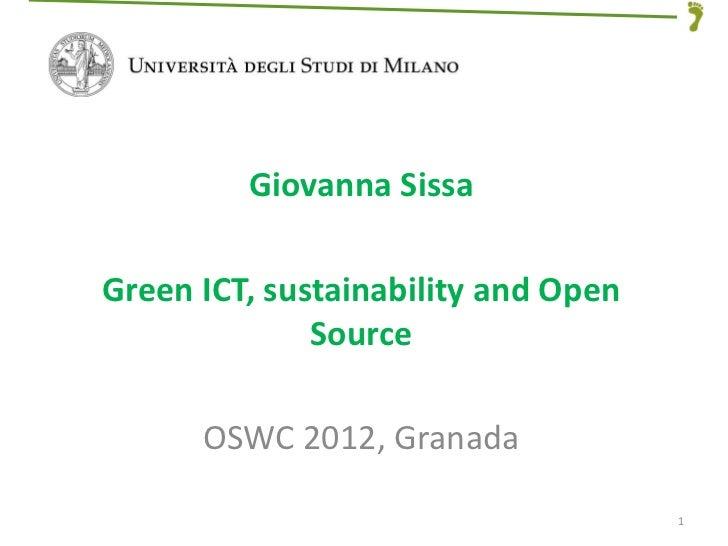 GiovannaSissaGreenICT,sustainabilityandOpen              Source      OSWC2012,Granada                           ...