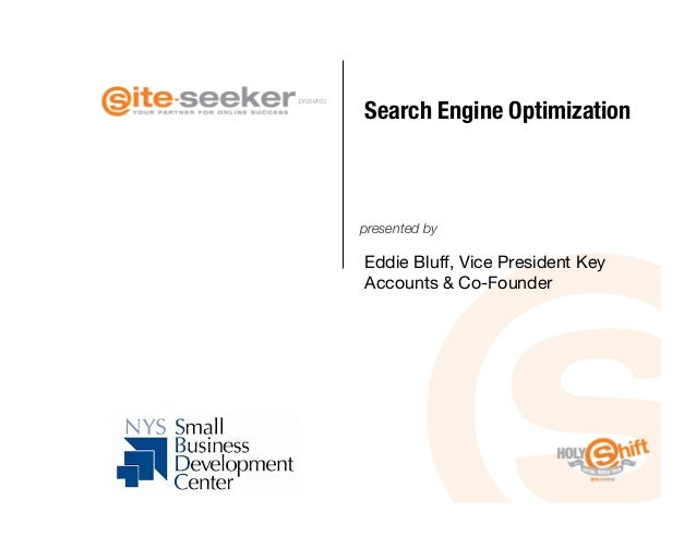 Search Engine Optimization presents            presented by            Eddie Bluff, Vice President Key            Accounts...