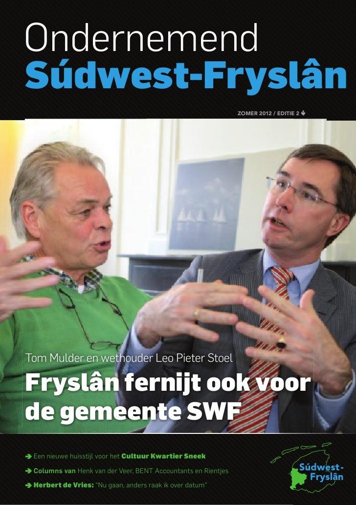 OndernemendSúdwest-Fryslân                                                               Zomer 2012 / editie 2Tom Mulder e...