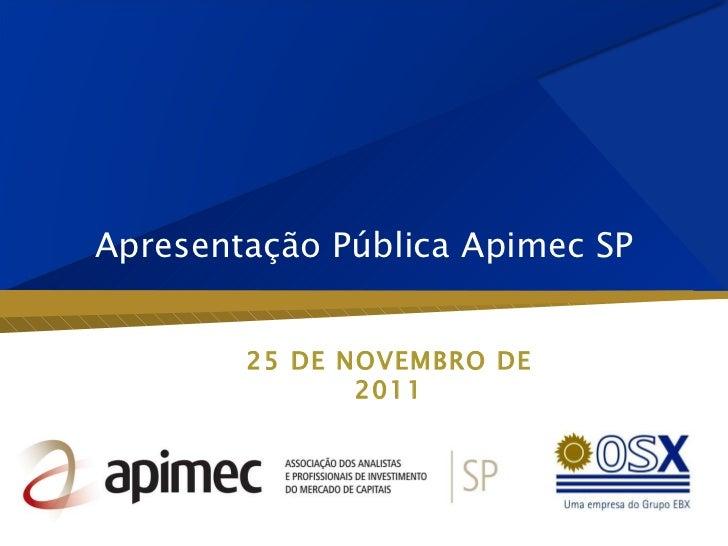 Apresentação Pública Apimec SP 25 DE NOVEMBRO DE 2011