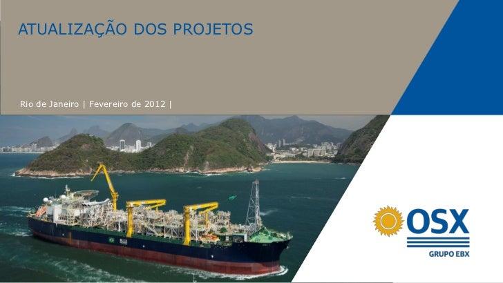 ATUALIZAÇÃO DOS PROJETOSRio de Janeiro | Fevereiro de 2012 |