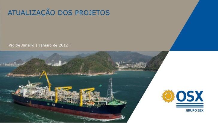 ATUALIZAÇÃO DOS PROJETOSRio de Janeiro | Janeiro de 2012 |
