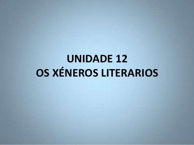 UNIDADE 12OS XÉNEROS LITERARIOS