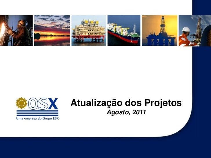 Atualização dos Projetos       Agosto, 2011