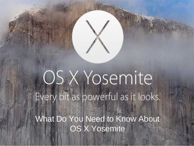 What Do You Need to Know About  OS X Yosemite