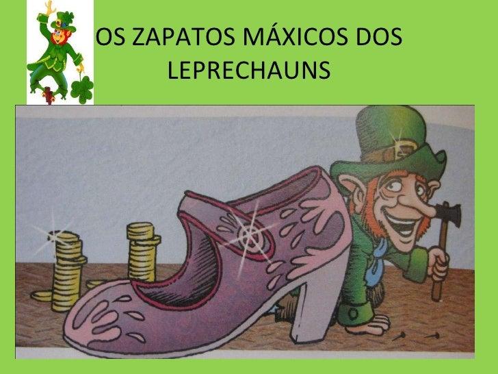 OS ZAPATOS MÁXICOS DOS LEPRECHAUNS