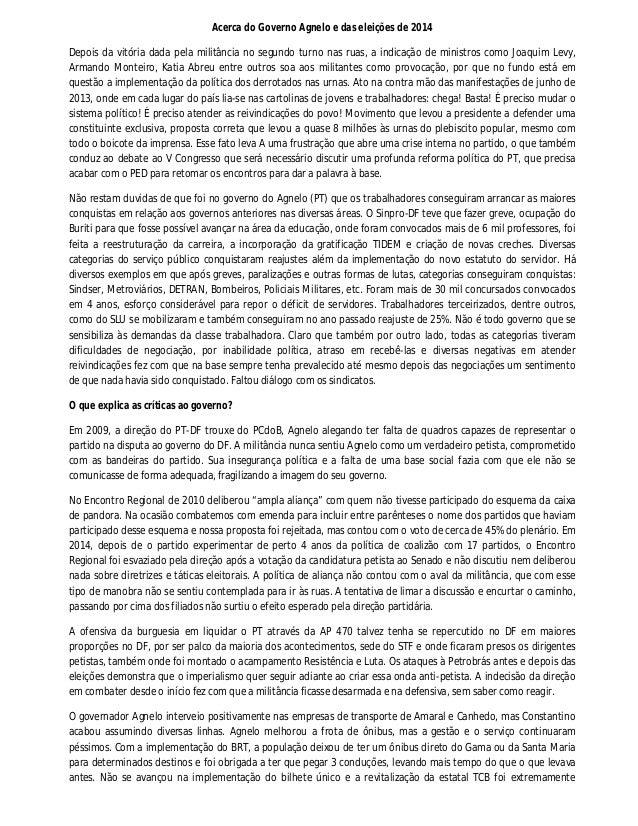 Acerca do Governo Agnelo e das eleições de 2014 Depois da vitória dada pela militância no segundo turno nas ruas, a indica...