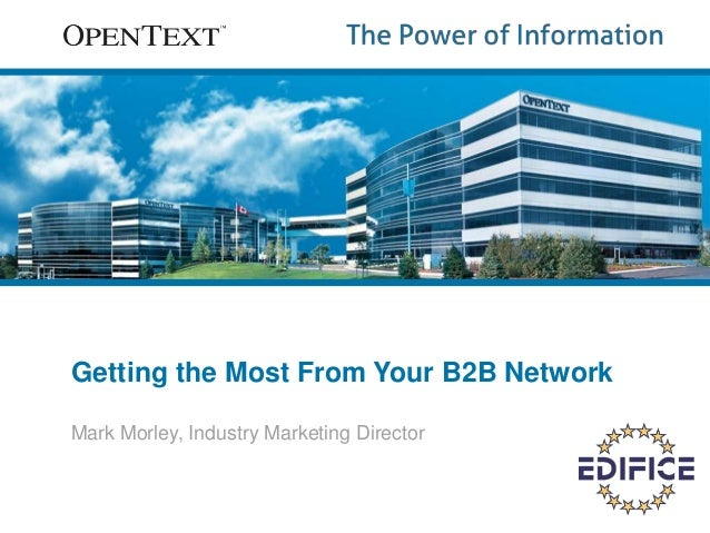 Getting the Most From Your B2B Network  Mark Morley, Industry Marketing Director