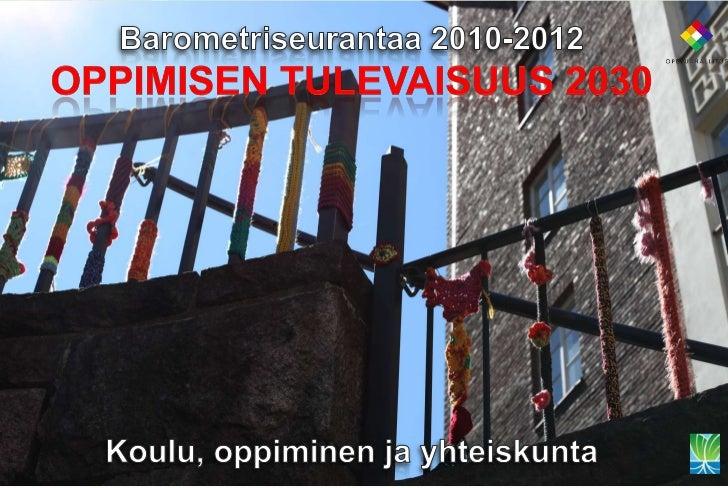 III Oppiminen ja yhteiskunta 20301. Oppivelvollisuus2. Lahjakkuus3. Yhteinen aika4. Suomen kieli5. Nollatoleranssi6. Virtu...