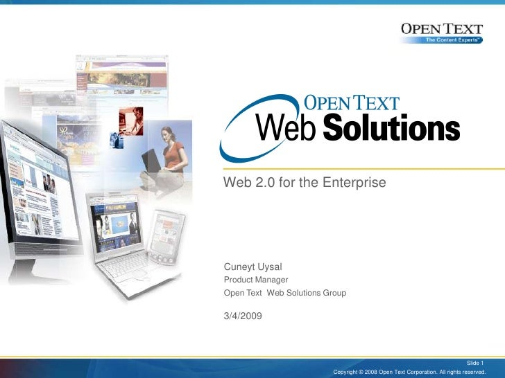 Open Text Web Solutions<br />Web 2.0 for the Enterprise<br />Copyright © 2008 Open Text Corporation. All rights reserved.<...