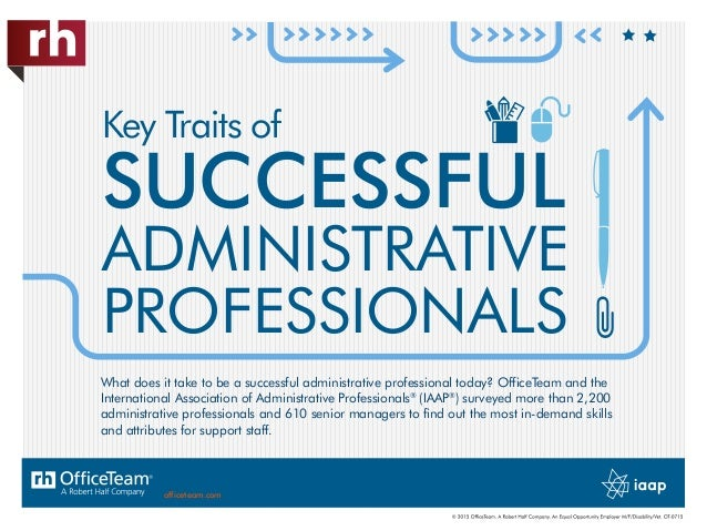 Key Traits of SUCCESSFUL ADMINISTRATIVE PROFESSIONALS What does it take to be a successful administrative professional tod...