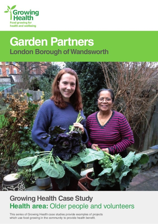Growing Health  Food growing for health and wellbeing  Garden Partners  London Borough of Wandsworth  Growing Health Case ...