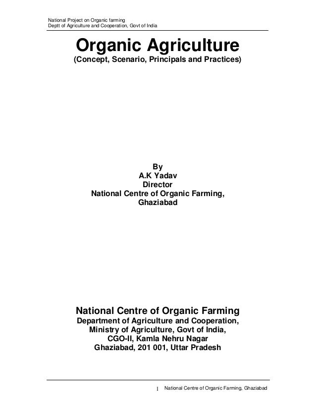 National Project on Organic farming Deptt of Agriculture and Cooperation, Govt of India  Organic Agriculture (Concept, Sce...