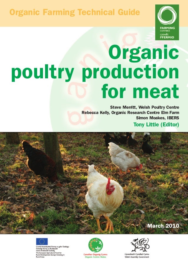 Organic Farming Technical Guide  Organic poultry production for meat Steve Merritt, Welsh Poultry Centre Rebecca Kelly, Or...