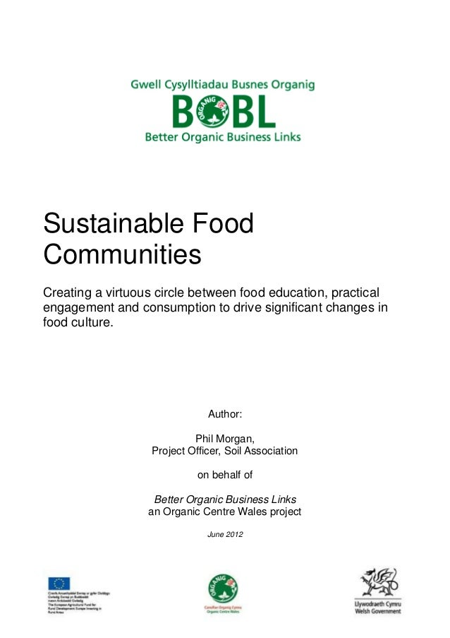 Sustainable Food Communities Creating a virtuous circle between food education, practical engagement and consumption to dr...