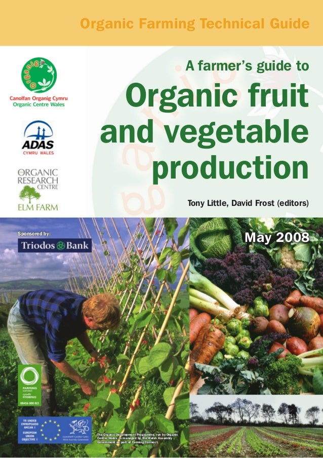 Organic Farming Technical Guide A farmer's guide to  Organic fruit and vegetable production Tony Little, David Frost (edit...