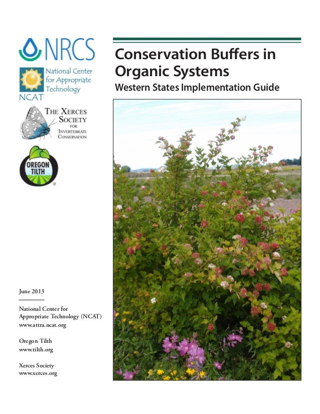 Conservation Buffers in Organic Systems Western States Implementation Guide  June 2013 National Center for Appropriate Tec...