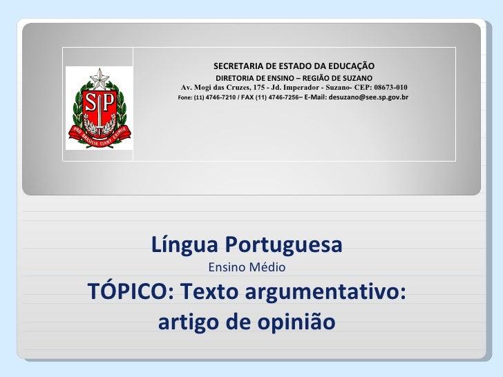 SECRETARIA DE ESTADO DA EDUCAÇÃO                  DIRETORIA DE ENSINO – REGIÃO DE SUZANO        Av. Mogi das Cruzes, 175 -...