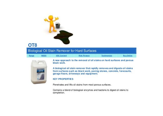 OT8 Biological Oil Stain Remover for Hard Surfaces Range  MSDS  VOC Content  Risk Phrases  Testimonials  Buy Online  A new...