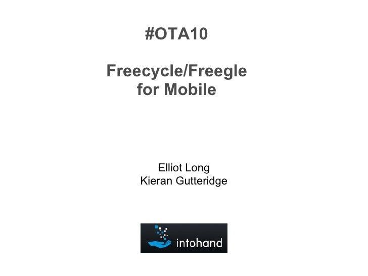 #OTA10 Freecycle/Freegle for Mobile Elliot Long Kieran Gutteridge