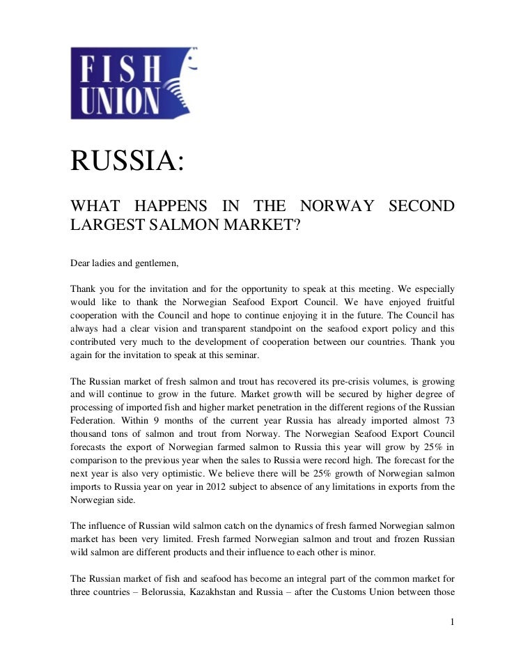 RUSSIA:WHAT HAPPENS IN THE NORWAY SECONDLARGEST SALMON MARKET?Dear ladies and gentlemen,Thank you for the invitation and f...