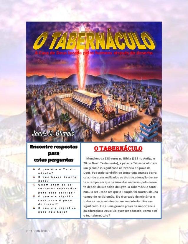 A Casa de Deus levada pelos homens através do deserto  Encontre respostas para estas perguntas O que era o Tabernáculo? O ...