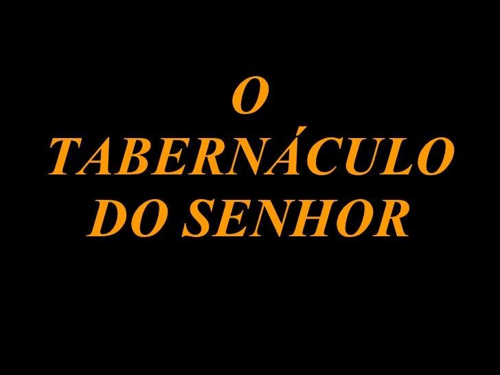 O TABERNÁCULO DO SENHOR