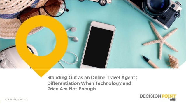 00 Wnsdecisionpoint.com wnsdecisionpoint.com Standing Out as an Online Travel Agent : Differentiation When Technology and ...