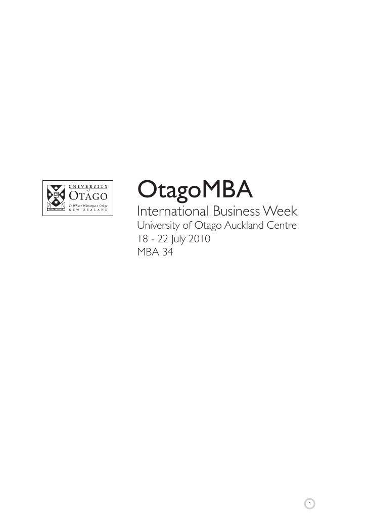 OtagoMBA International Business Week University of Otago Auckland Centre 18 - 22 July 2010 MBA 34                         ...