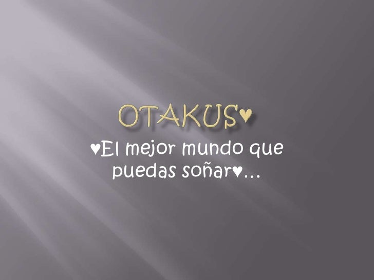 OtaKus♥<br />♥El mejor mundo que puedas soñar♥…<br />