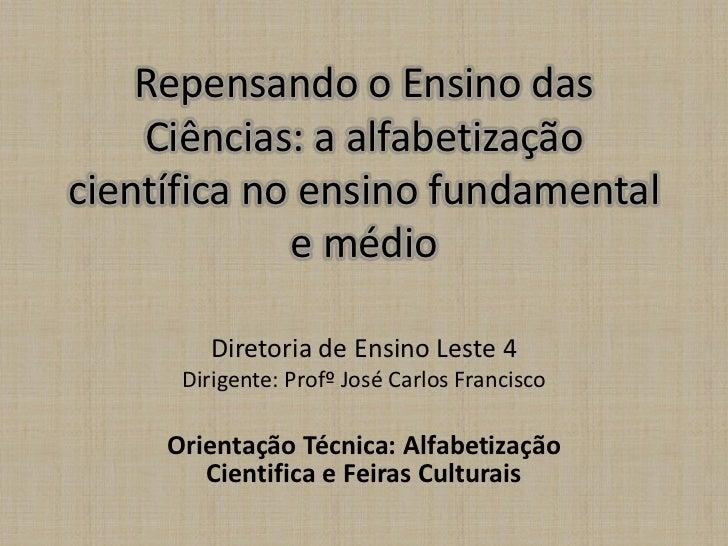 Repensando o Ensino das    Ciências: a alfabetizaçãocientífica no ensino fundamental             e médio         Diretoria...
