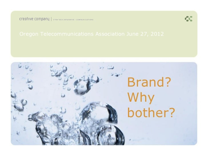 Oregon Telecommunications Association June 27, 2012                                     Brand?                            ...