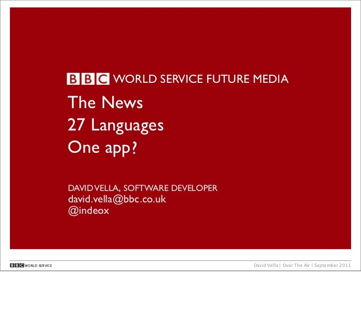 WORLD SERVICE FUTURE MEDIA                The News                27 Languages                One app ?                DAV...