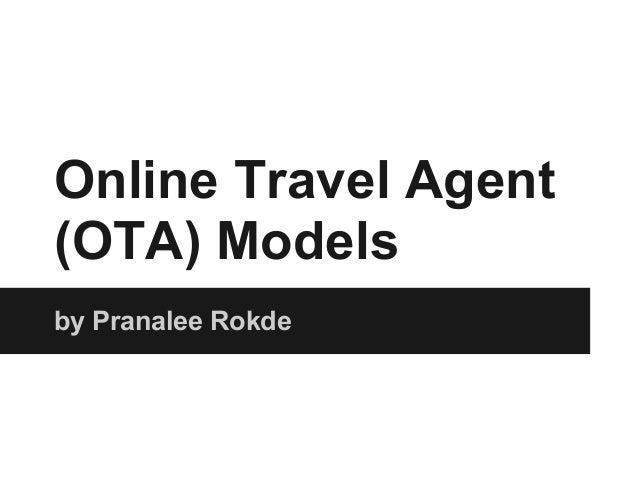 Online Travel Agent(OTA) Modelsby Pranalee Rokde