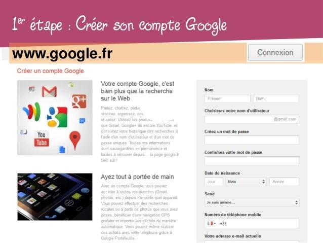 1er   étape : Créer son compte Googlewww.google.fr