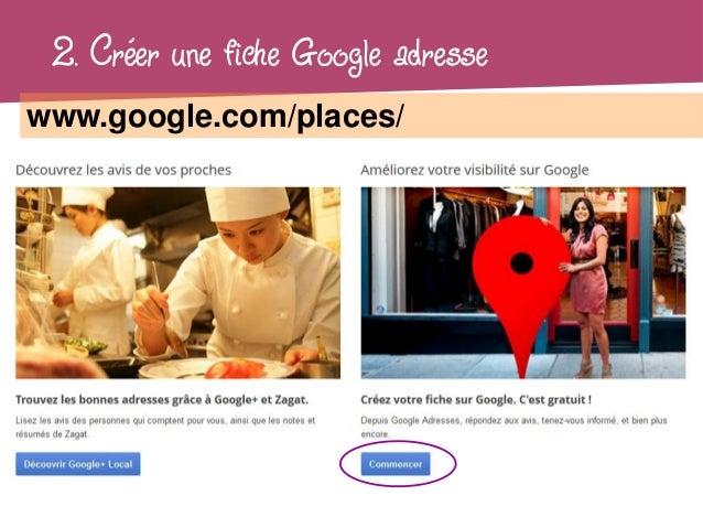2. Créer une fiche Google adressewww.google.com/places/